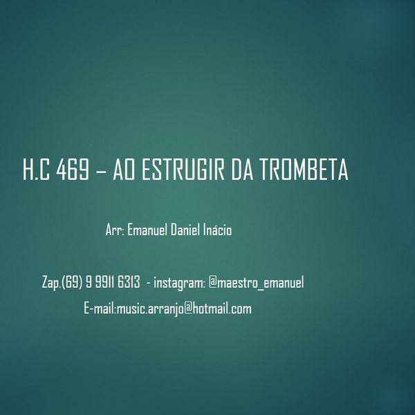 Imagem principal do produto H.C 469 - Ao Estrugir a Trombeta