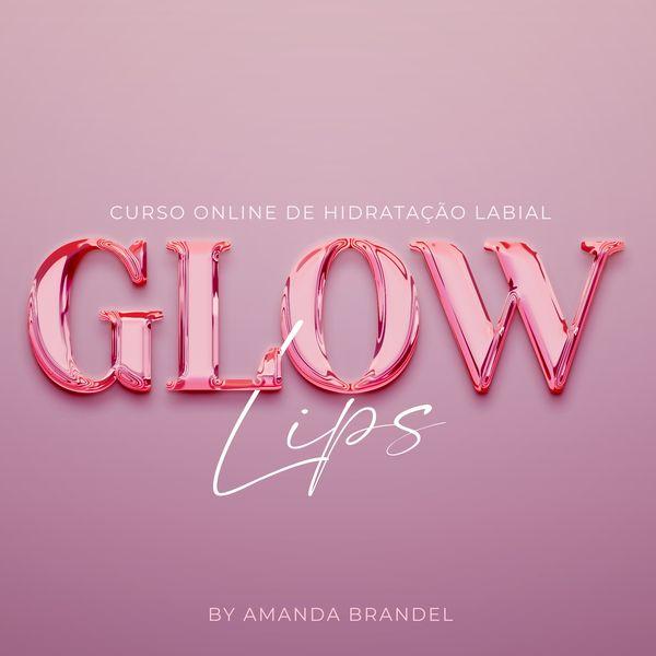 Imagem principal do produto Glow Lips - Curso Online de Hidratação Labial
