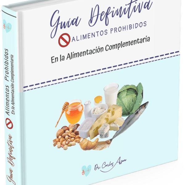 Imagem principal do produto GUIA DEFINITIVA DE ALIMENTOS PROHIBIDOS DURANTE LA ALIMENTACIÓN COMPLEMENTARIA