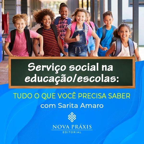 Imagem principal do produto Serviço Social na educação/escolas: Tudo que você precisa saber com Sarita Amaro