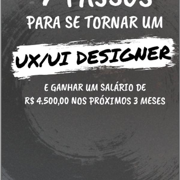 Imagem principal do produto 7 passos para você se tornar UX/UI Designer.