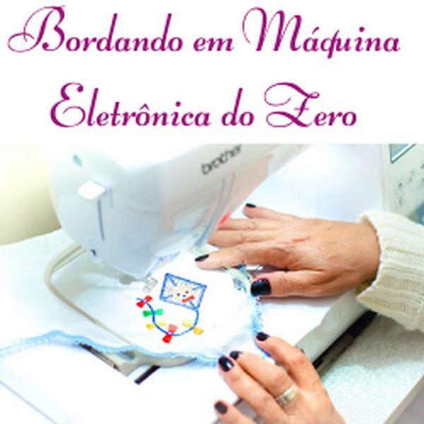 Imagem principal do produto Bordando em Máquina Eletrônica  do Zero