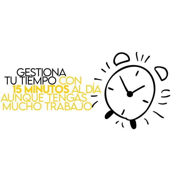 Imagem principal do produto Gestiona tu tiempo con 15 minutos al día aunque tengas mucho trabajo
