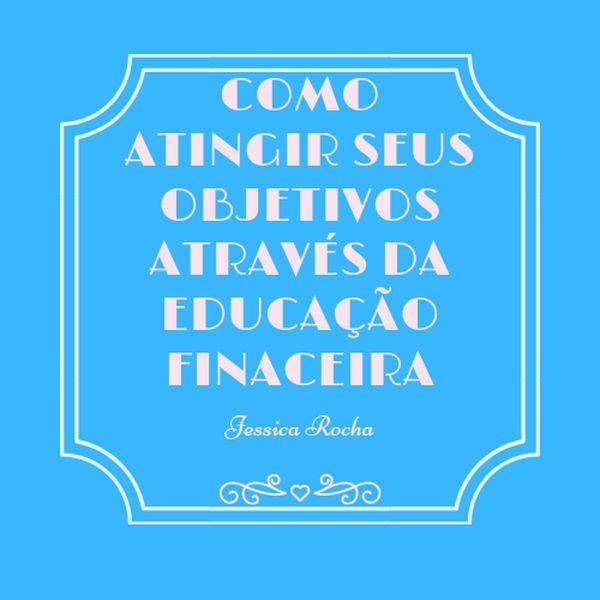 Imagem principal do produto Como atingir seus objetivos através da educação financeira