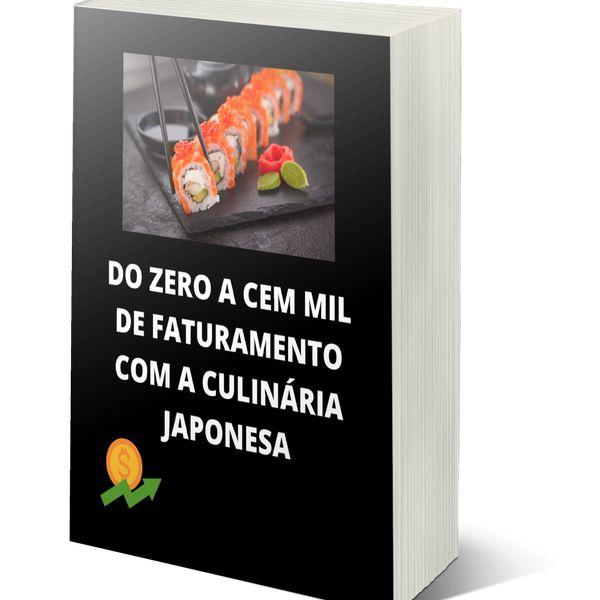 Imagem principal do produto Do zero a 100 mil de faturamento com a culinária japonesa