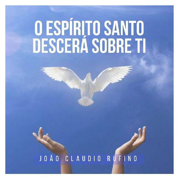 O Espírito Santo Descerá Sobre Ti João Claudio Rufino Learn A New Skill Audio Music Ringtones Hotmart