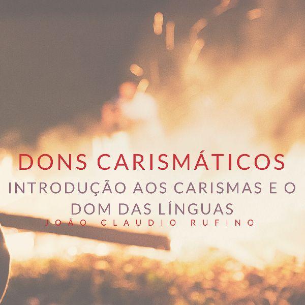 Mp3 Introdução Aos Carismas E O Dom Das Línguas Coleção Carismas João Claudio Rufino Learn A New Skill Audio Music Ringtones Hotmart