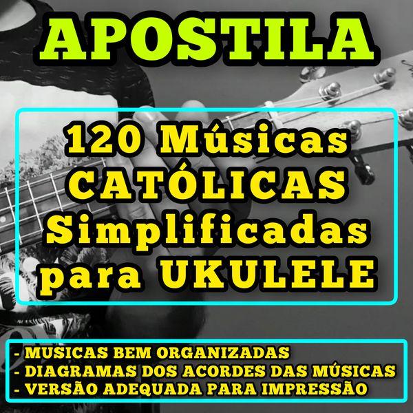 Imagem principal do produto APOSTILA 120 MÚSICAS CATÓLICAS SIMPLIFICADAS PARA UKULELE