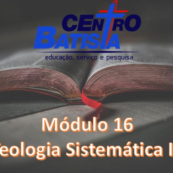 Imagem principal do produto FORMAÇÃO BÌBLICA E MINISTERIAL -MÓDULO 16: TEOLOGIA SISTEMÁTICA III