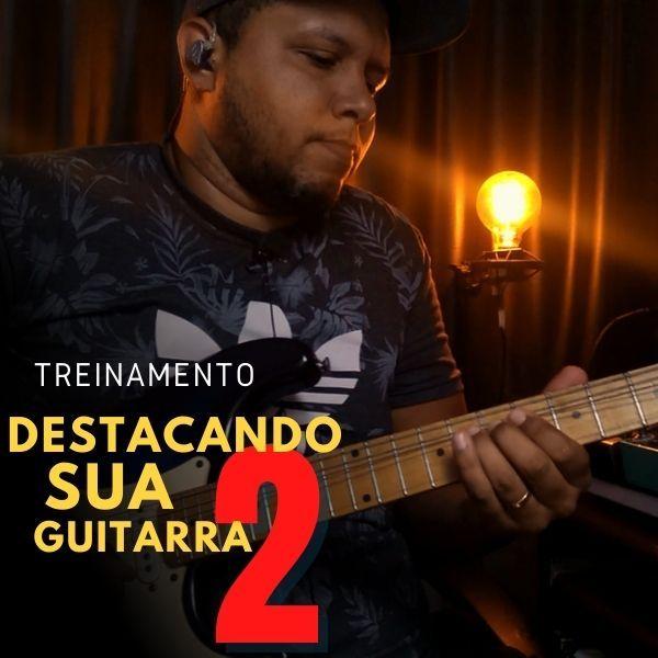 Imagem principal do produto Destacando Sua Guitarra na Banda