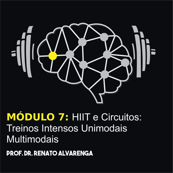 Imagem principal do produto MÓDULO 7: HIIT e Circuitos: Treinos Intensos Unimodais e Multimodais