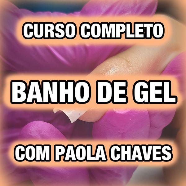 Imagem principal do produto CURSO COMPLETO BANHO DE GEL - COM PAOLA CHAVES