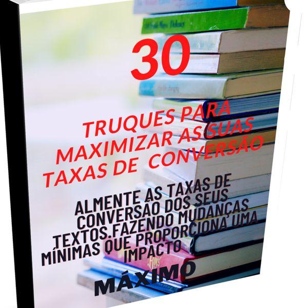 Imagem principal do produto 30 truques para maximizar as suas taxas de conversão