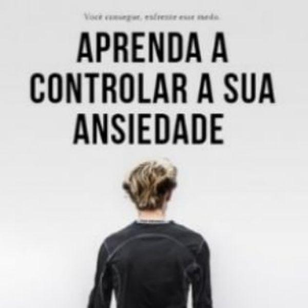 Imagem principal do produto APRENDA A CONTROLAR A ANSIEDADE