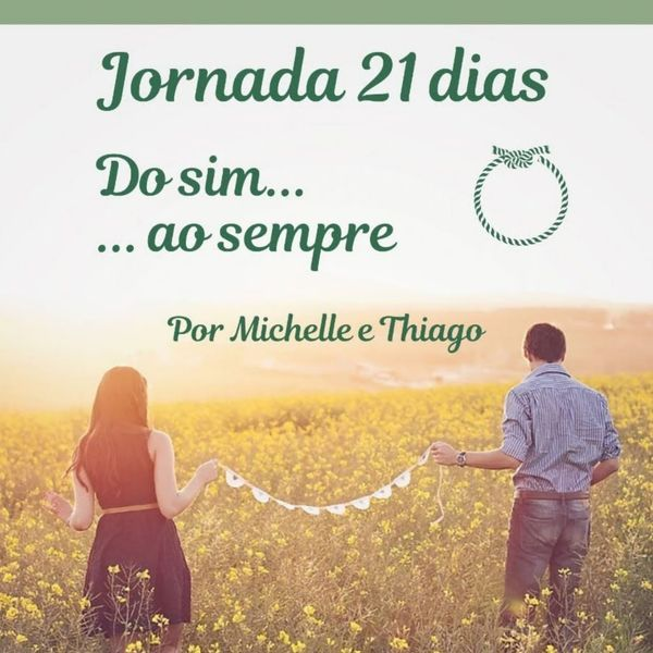 Imagem principal do produto Jornada 21 dias Do Sim ao Sempre - Por Michelle e Thiago