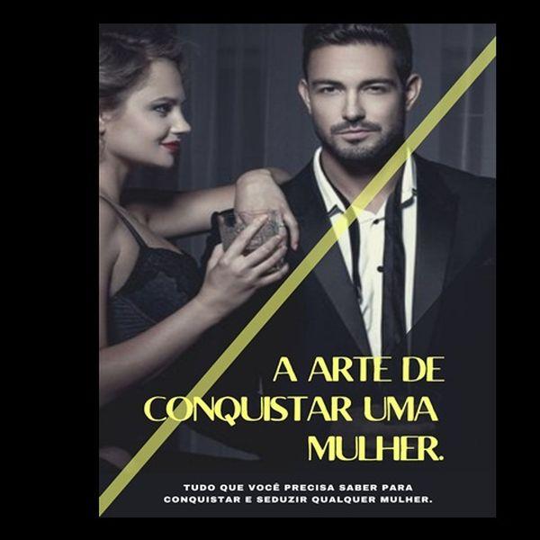 Imagem principal do produto A ARTE DE CONQUISTAR UMA MULHER.