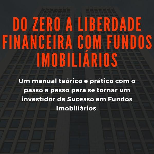 Imagem principal do produto Do Zero a Liberdade Financeira com Fundos Imobiliários