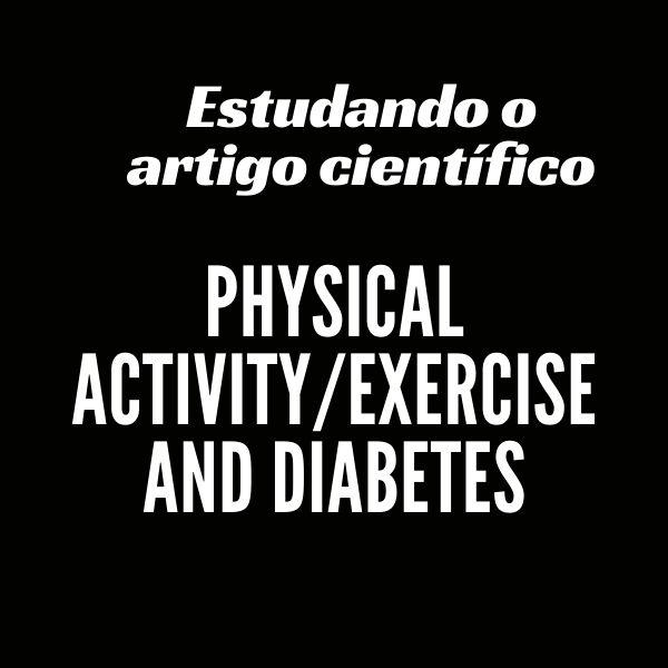 Imagem principal do produto ESTUDANDO O ARTIGO CIENTÍFICO PHYSICAL ACTIVITY/EXERCISE AND DIABETES