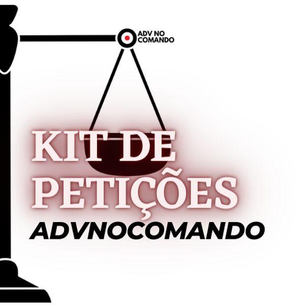 Imagem principal do produto KIT DE PETIÇÕES - ADVNOCOMANDO