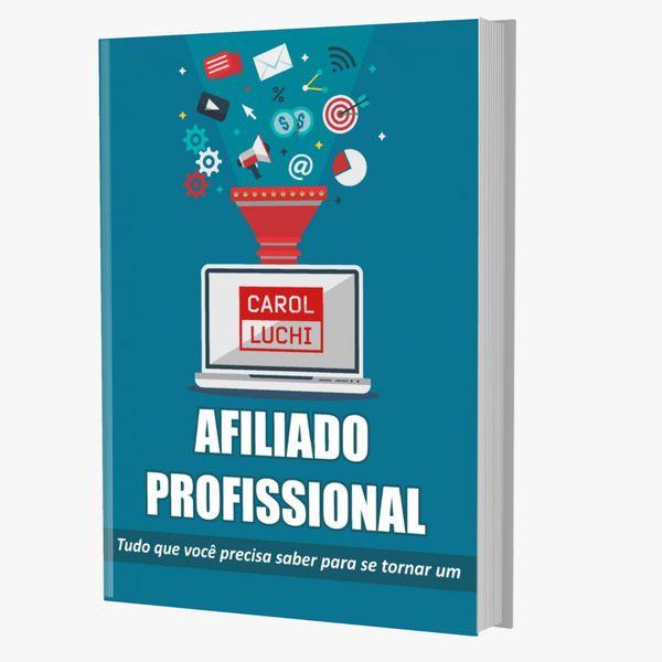 Imagem principal do produto AFILIADO PROFISSIONAL - tudo que você precisa saber para se tornar um