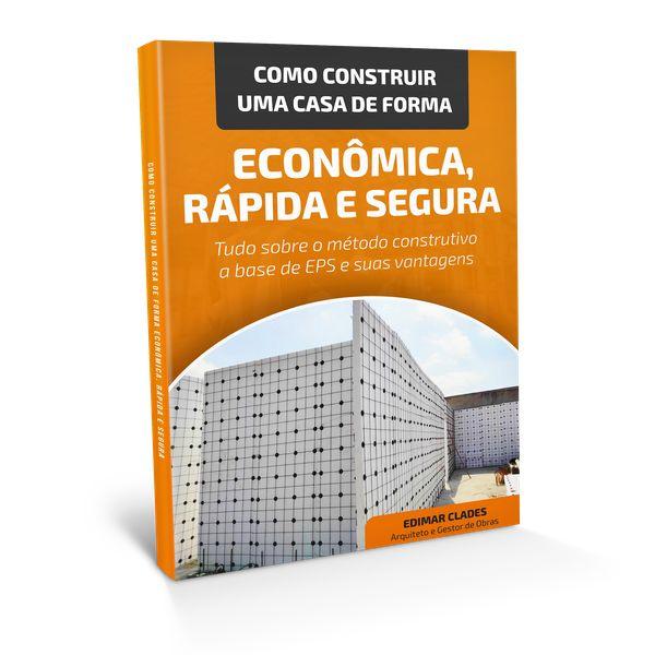Imagem principal do produto Como construir uma casa de forma econômica, rápida e segura