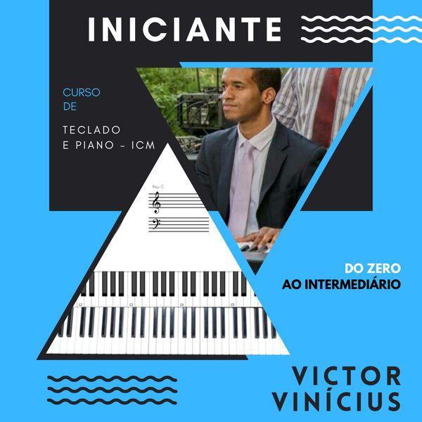Imagem principal do produto Curso de Piano ICM p/ Iniciantes - Victor Vinícius