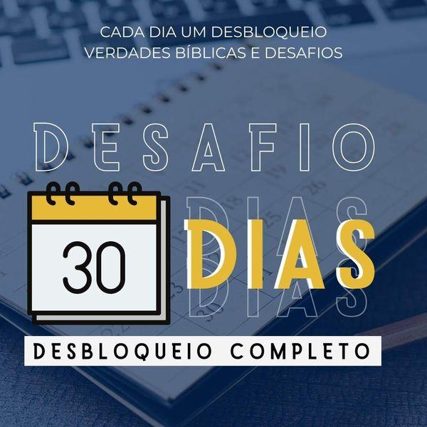 Imagem principal do produto Desafio 30 dias - Desbloqueio Completo