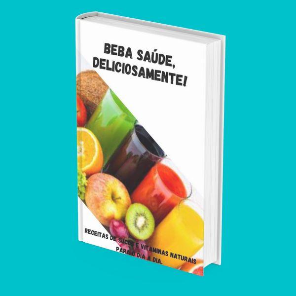 Imagem principal do produto Beba Saúde, Deliciosamente!