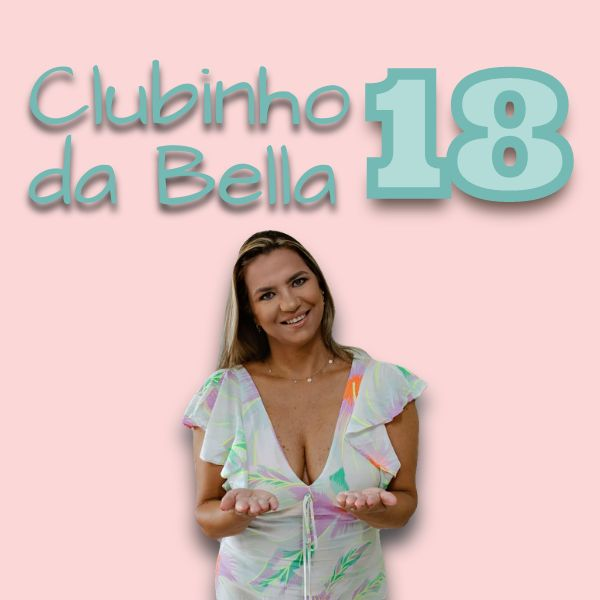 Imagem principal do produto CLUBINHO DA BELLA 18 - BARRINHAS