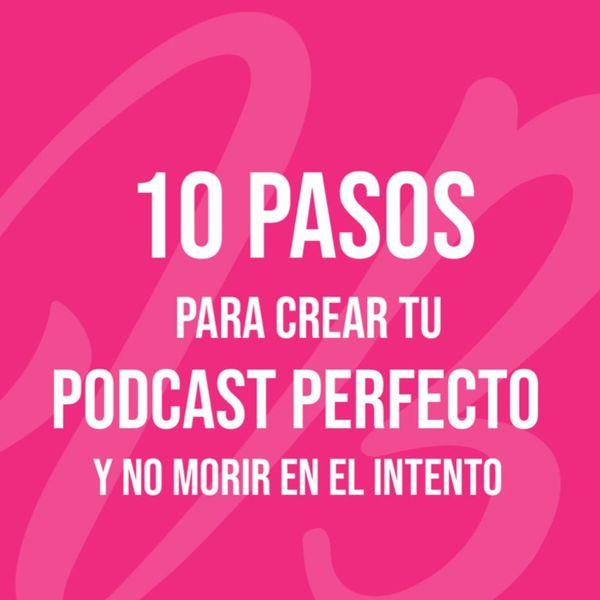 Imagem principal do produto 10 PASOS PARA CREAR TU PODCAST PERFECTO