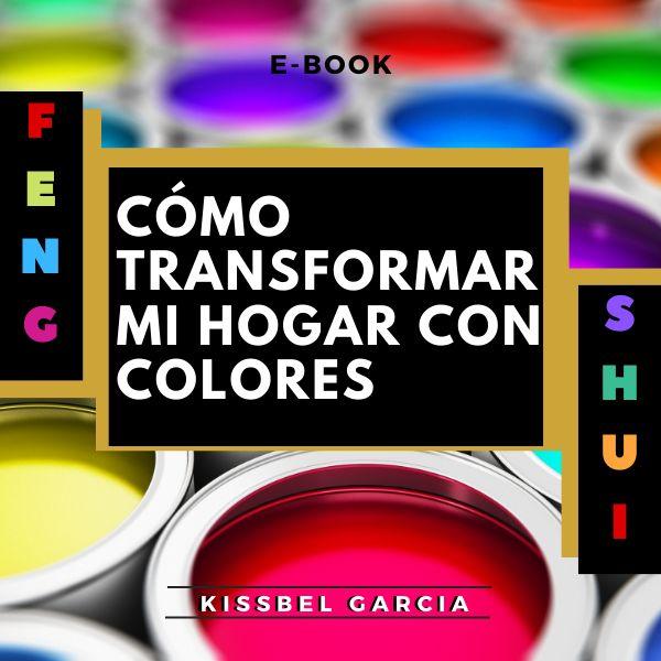 Imagem principal do produto CÓMO TRANSFORMAR MI HOGAR CON COLORES POR FENG SHUI