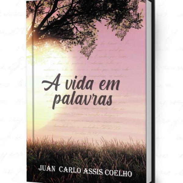 """Imagem principal do produto e-book """"A Vida em palavras"""" - Autor: Juan Carlo Assis Coelho"""